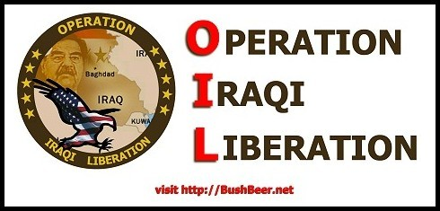 THE ORIGINAL NAME GIVEN BY SOME PENTAGON GENIUS THE INVASION OF IRAQ IN 2003 WAS OPERATION IRAQI LIBERATION (CHANGED TO IRAQI FREEDOM) UNTIL SOMEONE NOTED THAT AS AN ACRONYM O.I.L MIGHT BE TOO REVEALING OF THE REAL INTENTIONS AND INTERESTS BEHIND U.S.FOREIGN POLICY NOT MATTER HOW IT IS DRESSED-UP OR WHAT MASKS IT AND ITS ORIGINATORS WEAR