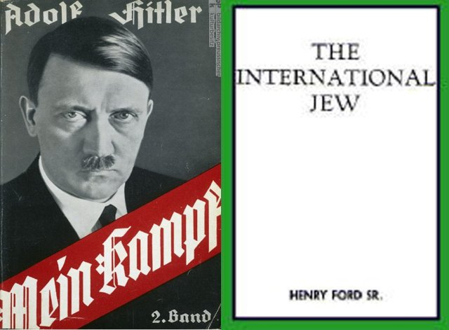 "In Hitler's ""Mein Kampf"" in the introduction is a tribute to Henry Ford and his book of articles from his newspaper entitled ""The International Jew"" as his inspiration and source for his own vile anti-Semitism"