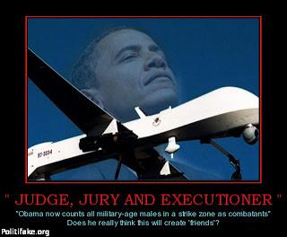 obama judge-jury-and-executioner-obama-drones-executioner-comingt-politics
