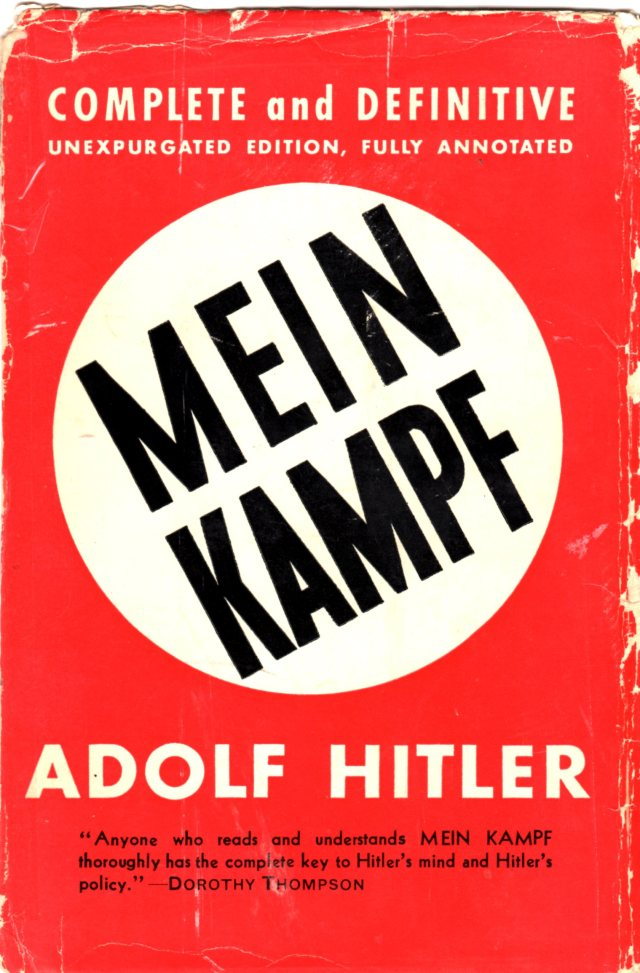 "The endorsement below Hitler's name reads: ""Anyone who reads and understands MEIN KAMPF"" thoroughly has the complete key to Hitler's mind and Hitler's policy"" Dorothy Thompson"